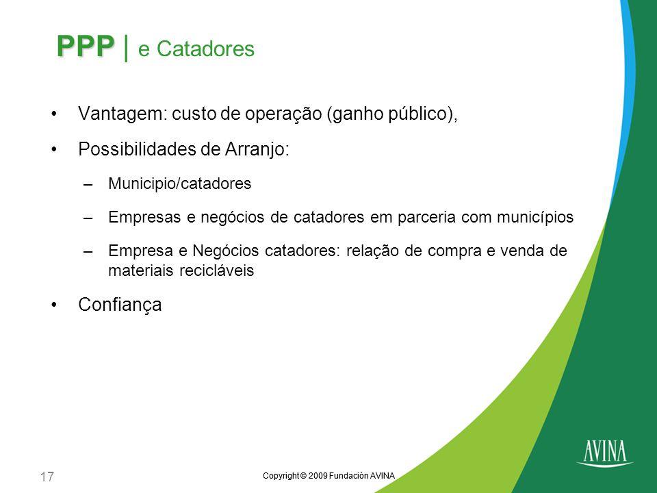 PPP | e Catadores Vantagem: custo de operação (ganho público),