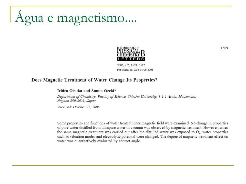 Água e magnetismo....