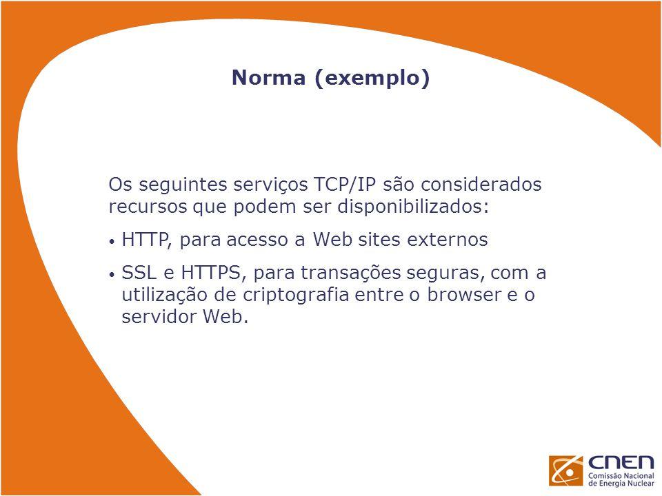 Norma (exemplo) Os seguintes serviços TCP/IP são considerados recursos que podem ser disponibilizados: