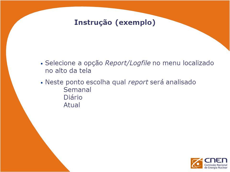Instrução (exemplo) Selecione a opção Report/Logfile no menu localizado no alto da tela.