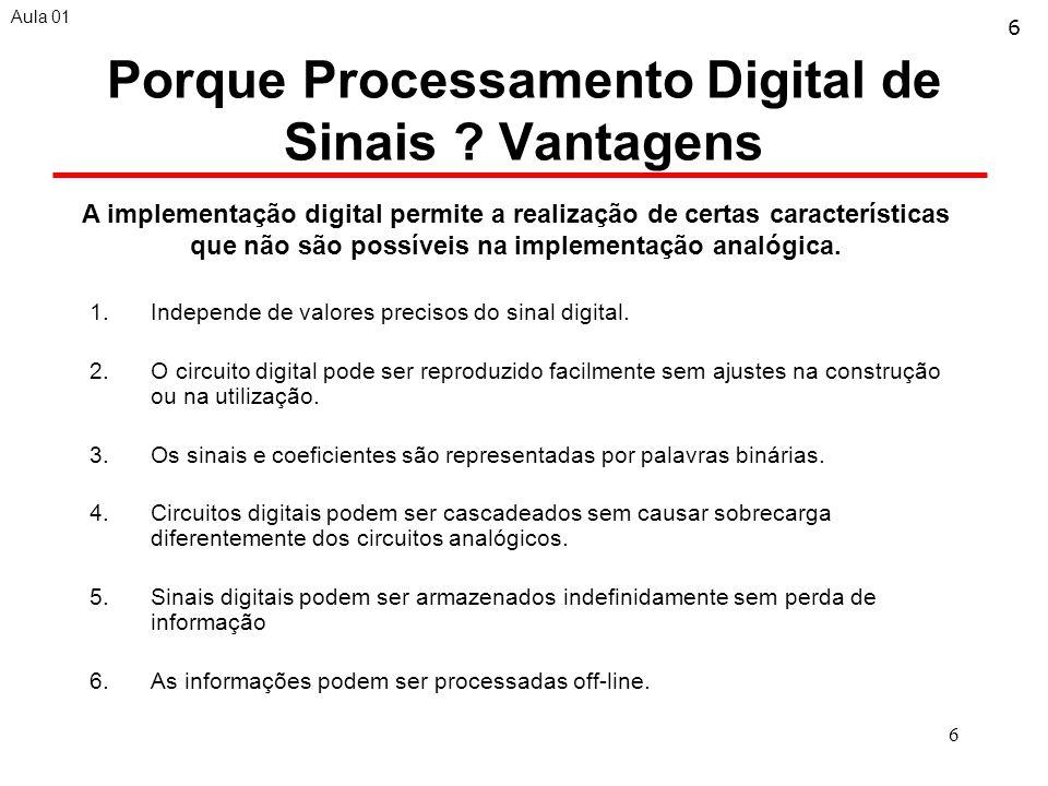 Porque Processamento Digital de Sinais Vantagens