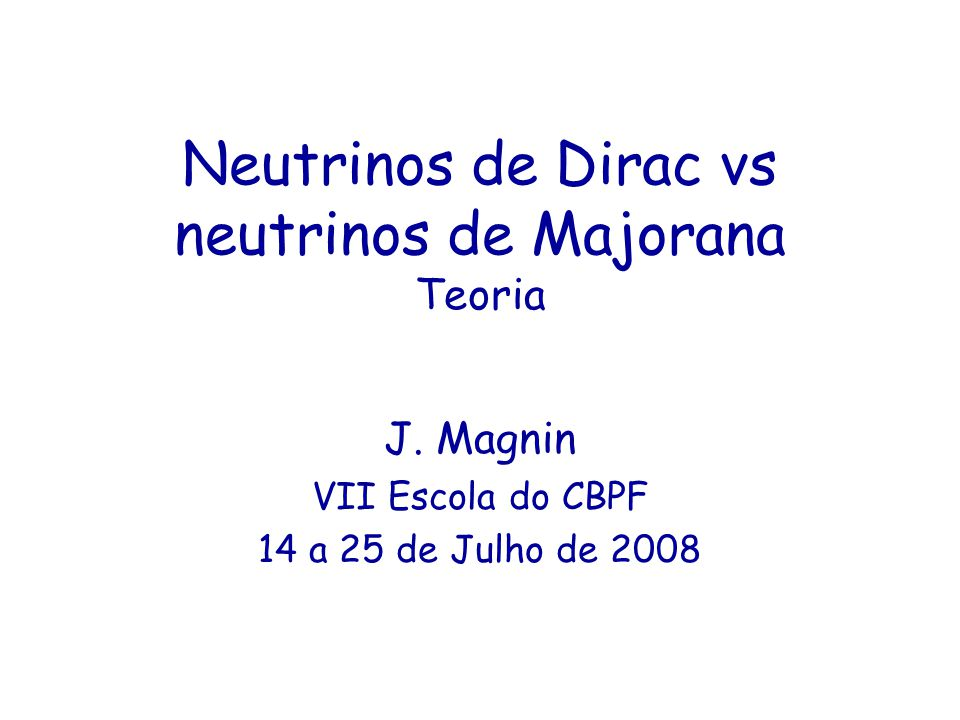 Neutrinos de Dirac vs neutrinos de Majorana Teoria