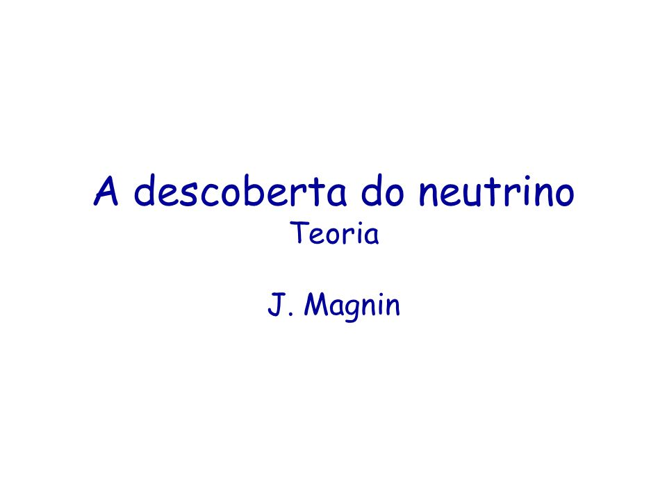 A descoberta do neutrino Teoria