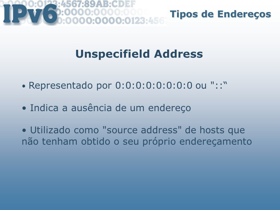 Unspecifield Address Tipos de Endereços