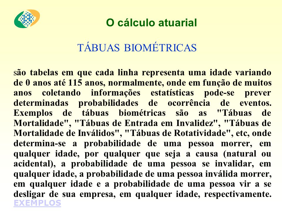 O cálculo atuarial TÁBUAS BIOMÉTRICAS.