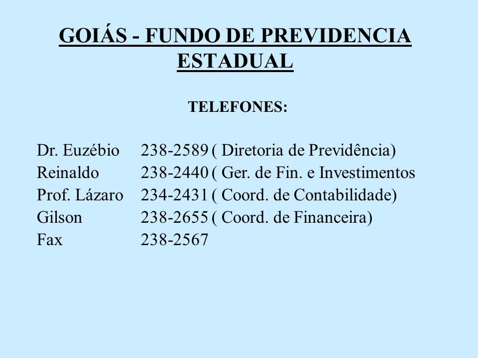GOIÁS - FUNDO DE PREVIDENCIA ESTADUAL