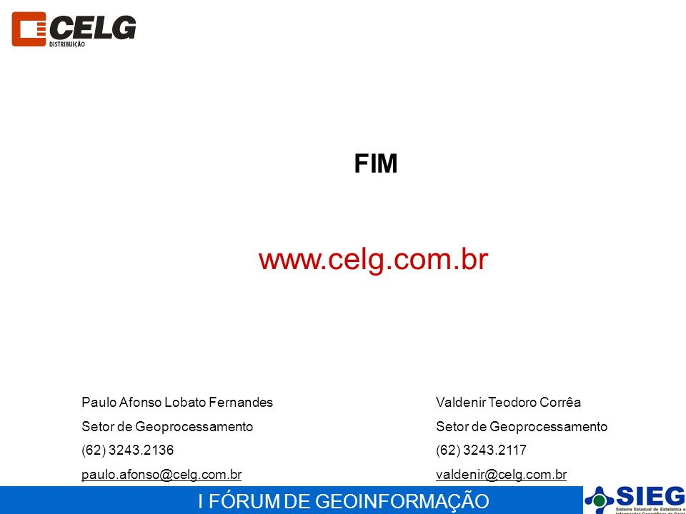 www.celg.com.br FIM Paulo Afonso Lobato Fernandes