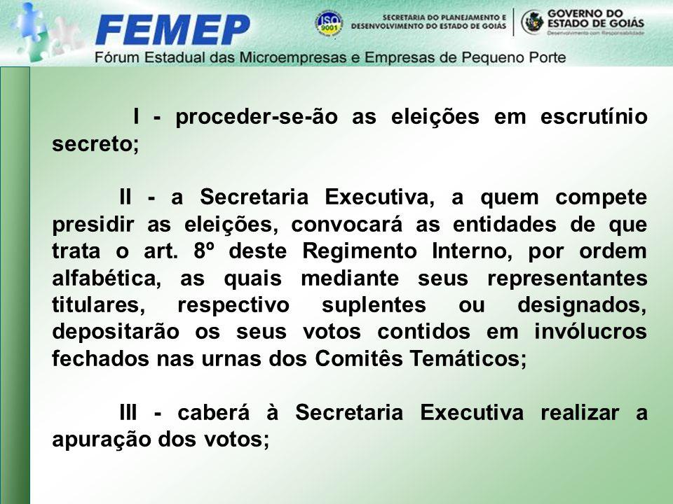 III - caberá à Secretaria Executiva realizar a apuração dos votos;