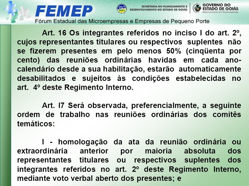 Art. 16 Os integrantes referidos no inciso I do art