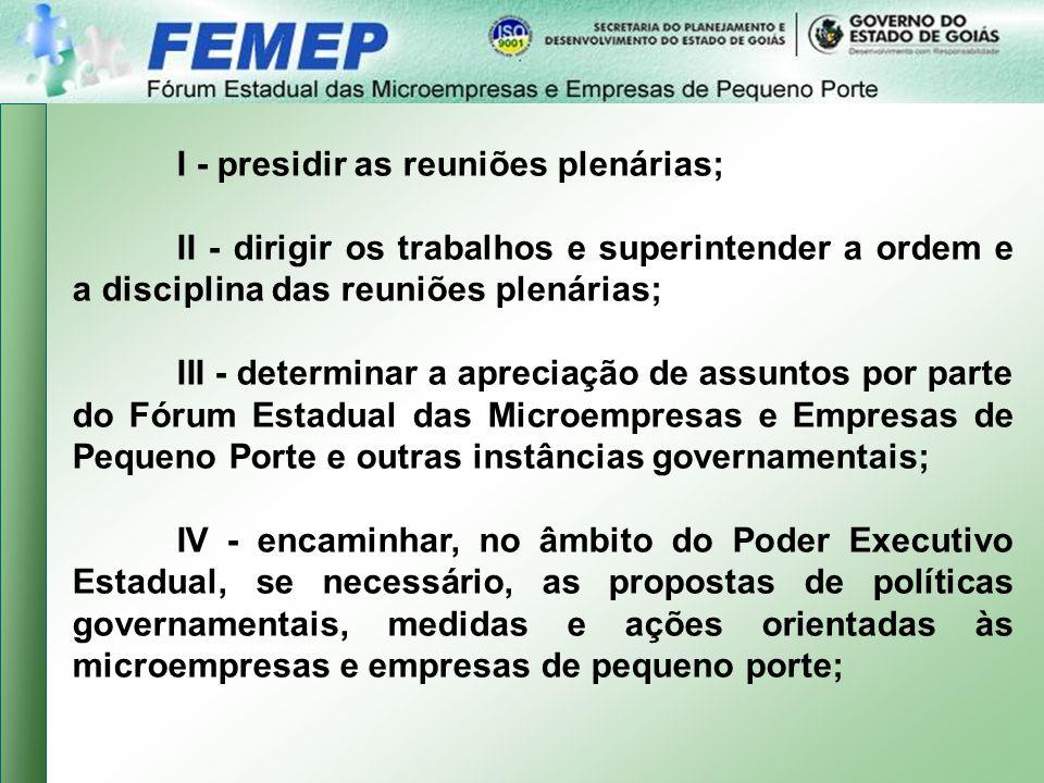 I - presidir as reuniões plenárias;