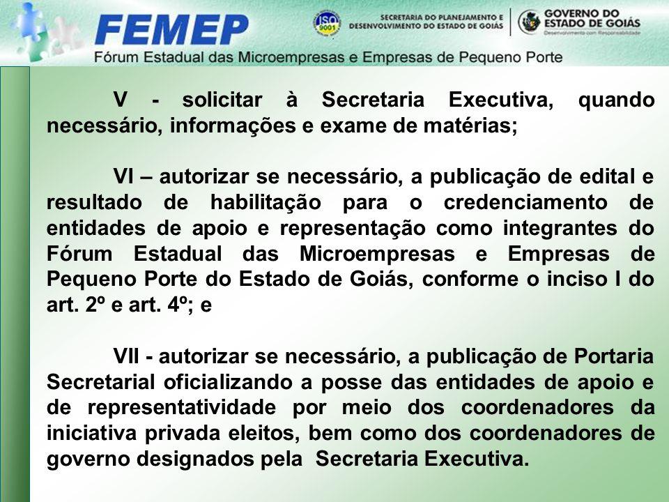 V - solicitar à Secretaria Executiva, quando necessário, informações e exame de matérias;