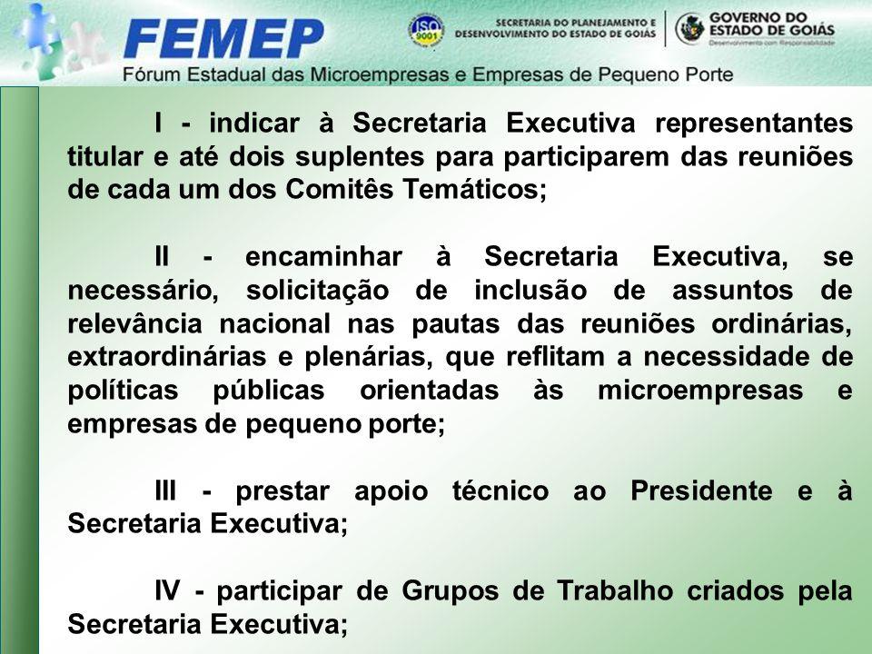 III - prestar apoio técnico ao Presidente e à Secretaria Executiva;