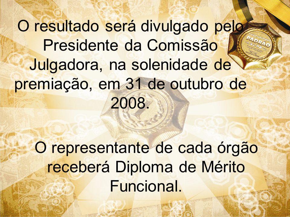 O representante de cada órgão receberá Diploma de Mérito Funcional.