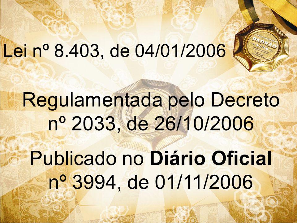 Regulamentada pelo Decreto nº 2033, de 26/10/2006