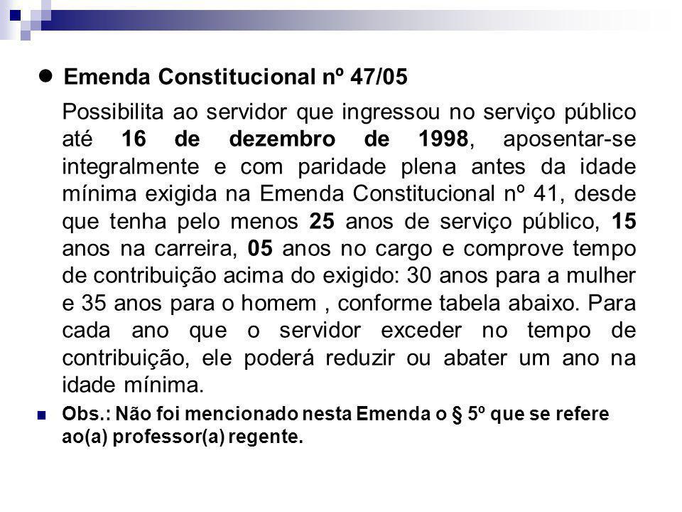 ● Emenda Constitucional nº 47/05