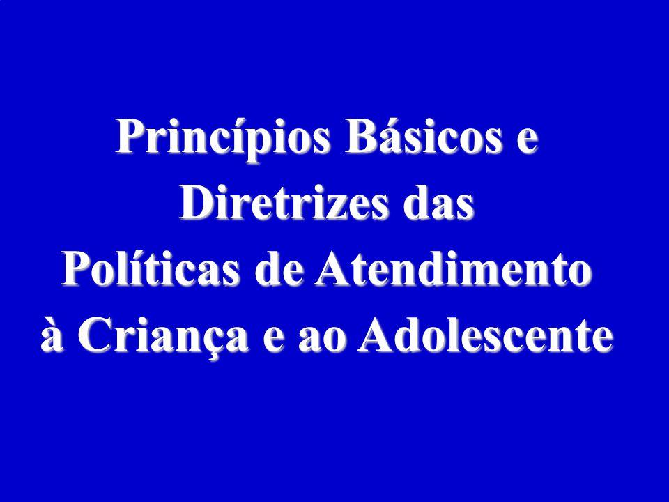 Políticas de Atendimento à Criança e ao Adolescente
