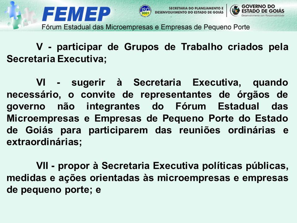 V - participar de Grupos de Trabalho criados pela Secretaria Executiva;