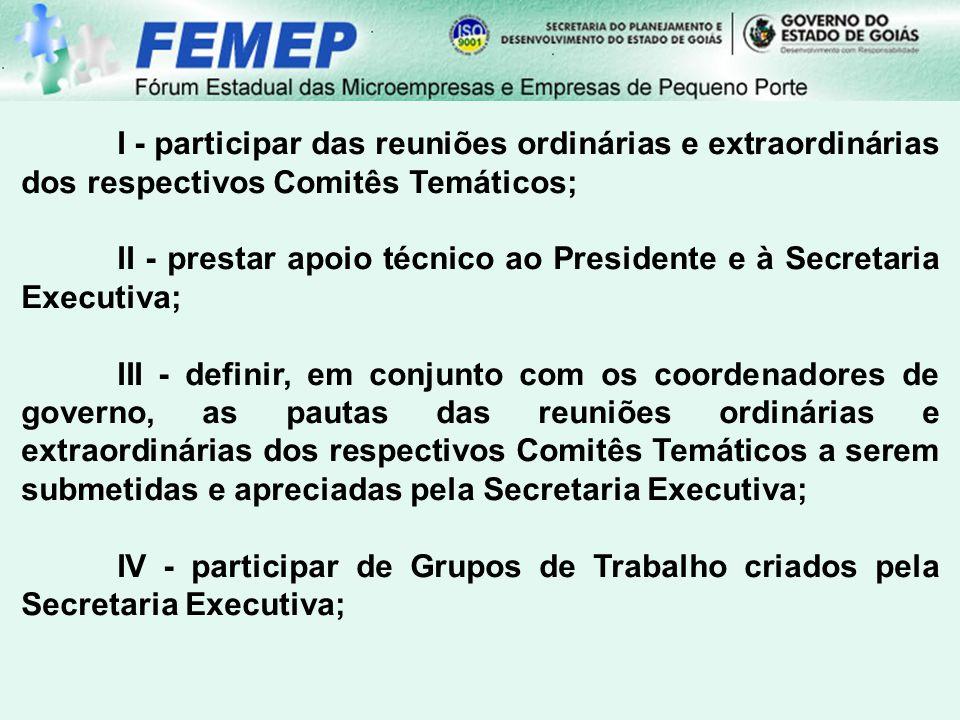 I - participar das reuniões ordinárias e extraordinárias dos respectivos Comitês Temáticos;