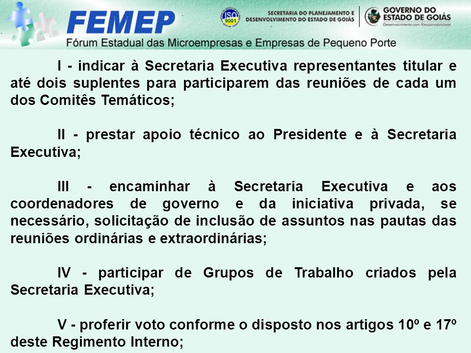 II - prestar apoio técnico ao Presidente e à Secretaria Executiva;