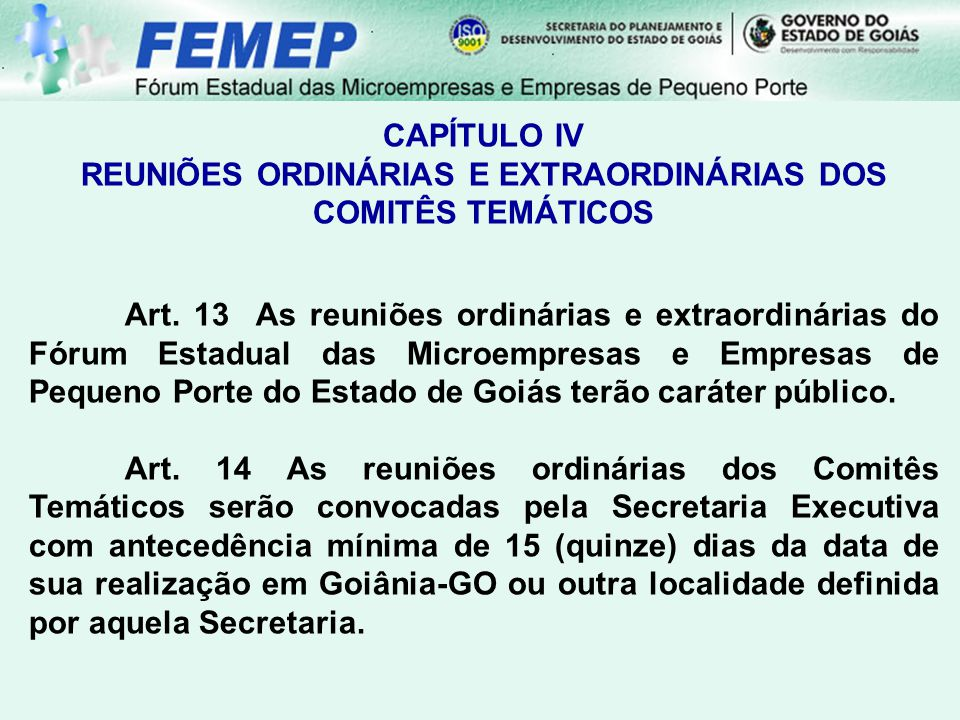 REUNIÕES ORDINÁRIAS E EXTRAORDINÁRIAS DOS COMITÊS TEMÁTICOS
