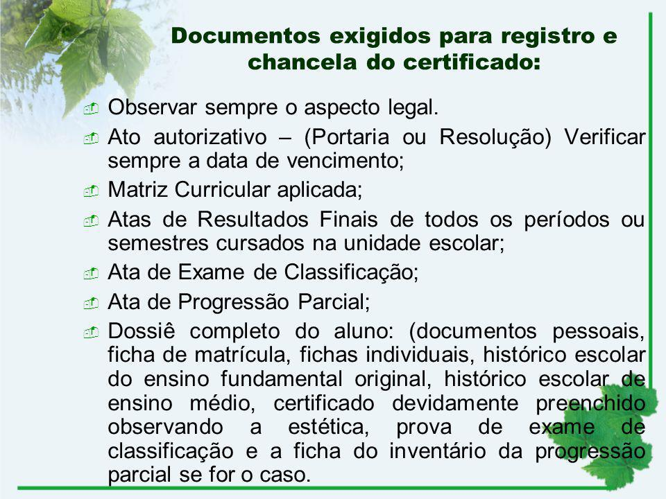 Documentos exigidos para registro e chancela do certificado: