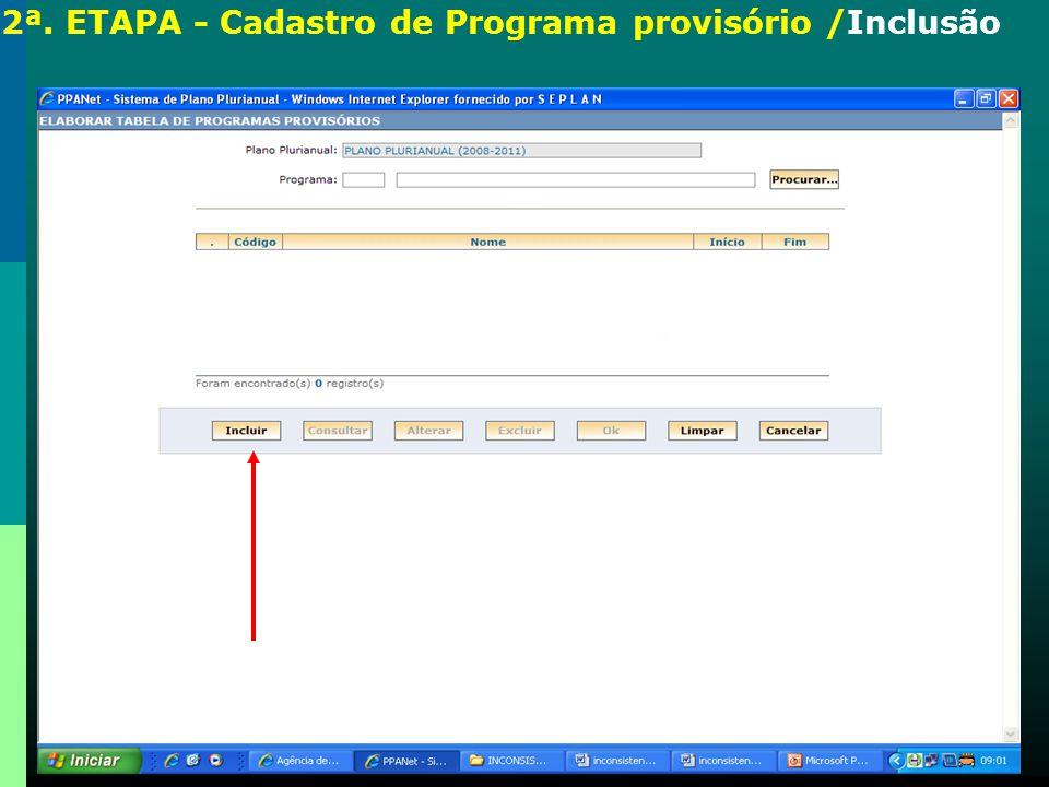 2ª. ETAPA - Cadastro de Programa provisório /Inclusão