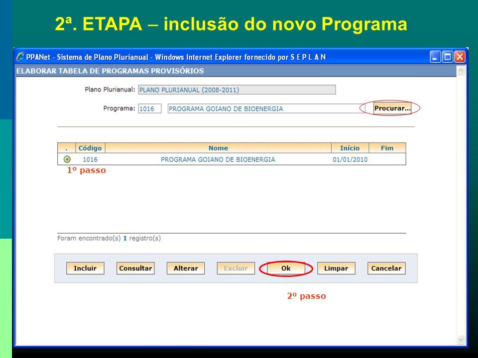 2ª. ETAPA – inclusão do novo Programa