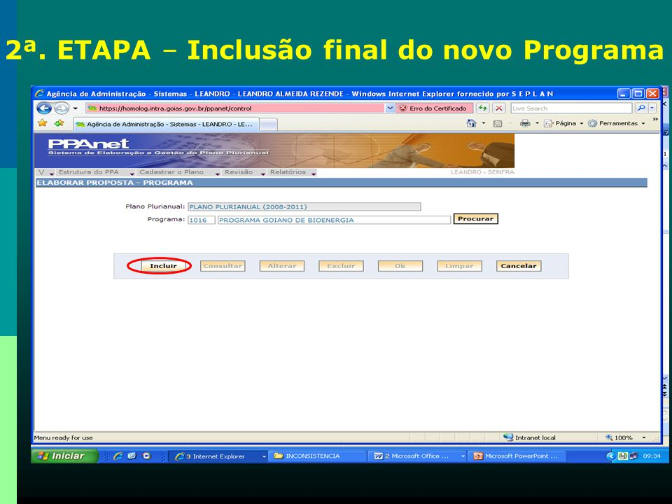 2ª. ETAPA – Inclusão final do novo Programa