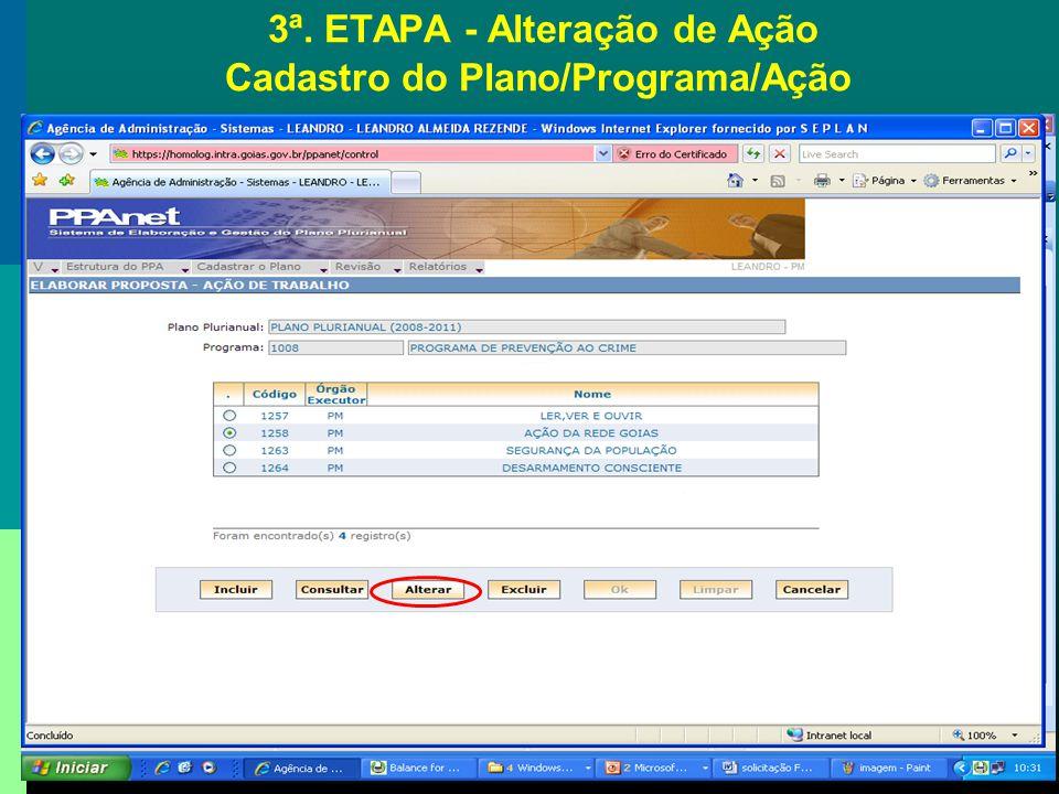 3ª. ETAPA - Alteração de Ação Cadastro do Plano/Programa/Ação