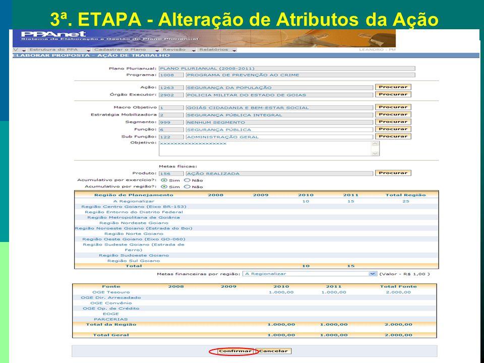 3ª. ETAPA - Alteração de Atributos da Ação