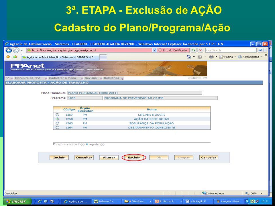3ª. ETAPA - Exclusão de AÇÃO Cadastro do Plano/Programa/Ação