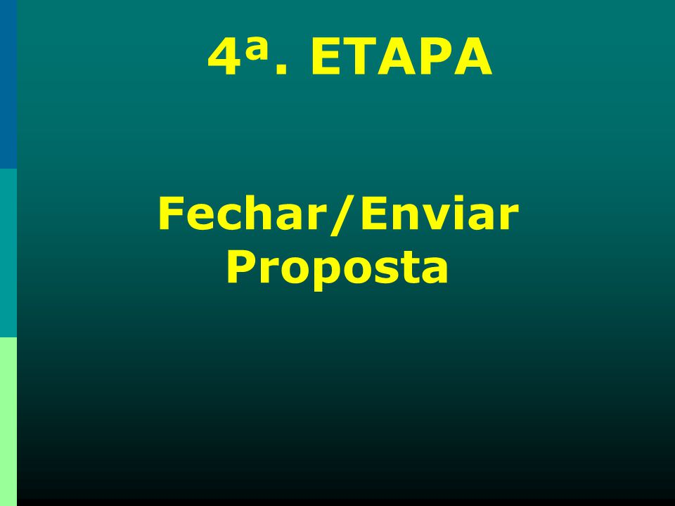 Fechar/Enviar Proposta