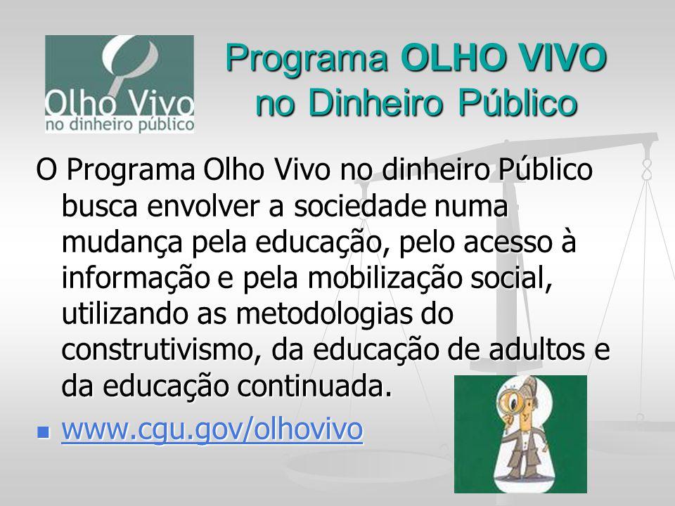 Programa OLHO VIVO no Dinheiro Público