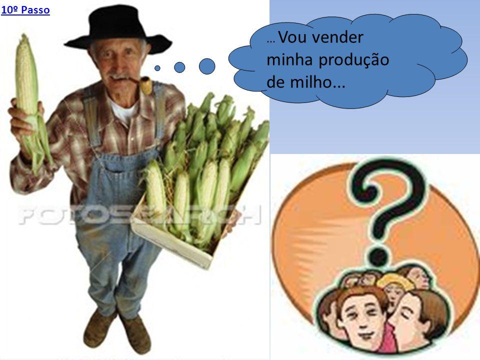 ... Vou vender minha produção de milho...