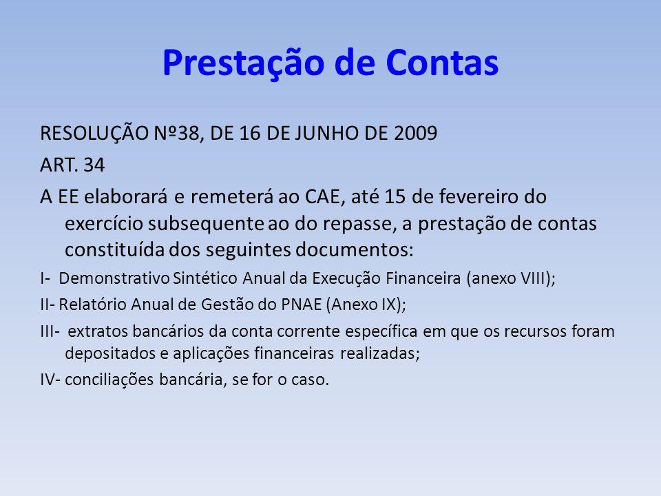 Prestação de Contas RESOLUÇÃO Nº38, DE 16 DE JUNHO DE 2009 ART. 34