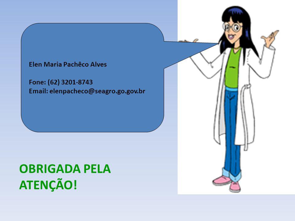 OBRIGADA PELA ATENÇÃO! Elen Maria Pachêco Alves Fone: (62) 3201-8743