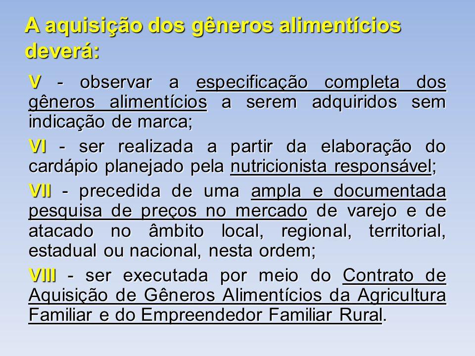 A aquisição dos gêneros alimentícios deverá:
