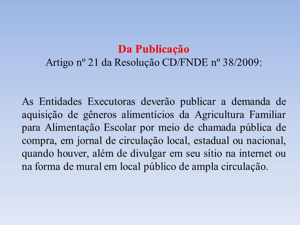 Artigo nº 21 da Resolução CD/FNDE nº 38/2009: