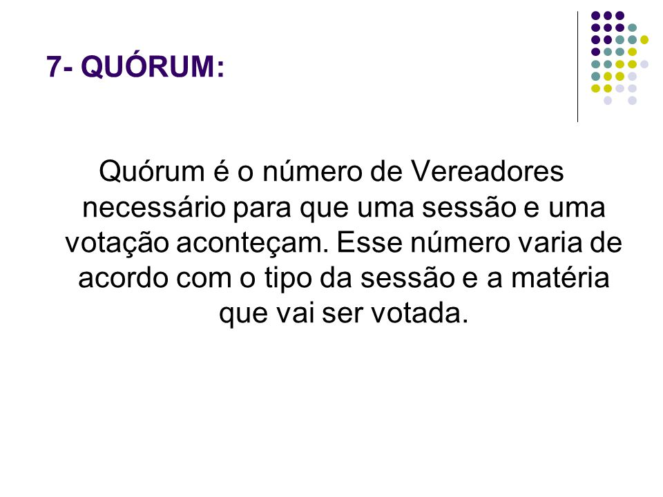 7- QUÓRUM: