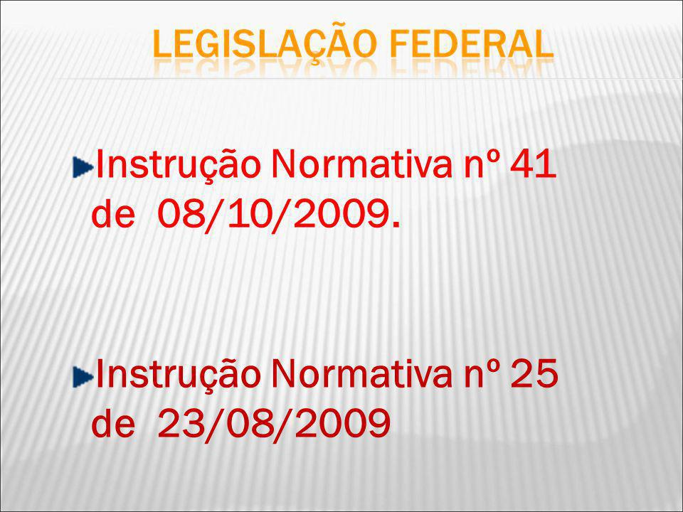 Instrução Normativa nº 41 de 08/10/2009.