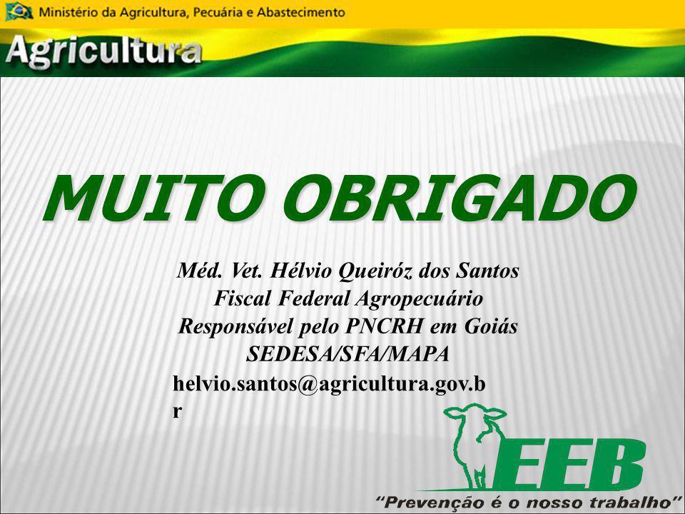 MUITO OBRIGADO Méd. Vet. Hélvio Queiróz dos Santos