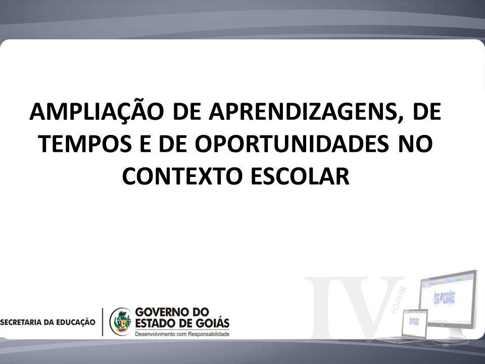 AMPLIAÇÃO DE APRENDIZAGENS, DE TEMPOS E DE OPORTUNIDADES NO CONTEXTO ESCOLAR