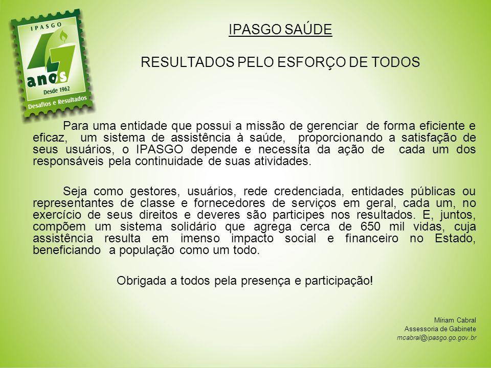 IPASGO SAÚDE RESULTADOS PELO ESFORÇO DE TODOS