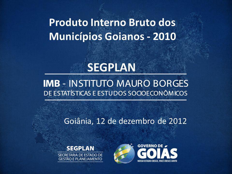 SEGPLAN Produto Interno Bruto dos Municípios Goianos - 2010