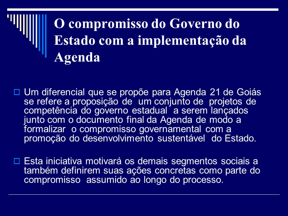 O compromisso do Governo do Estado com a implementação da Agenda