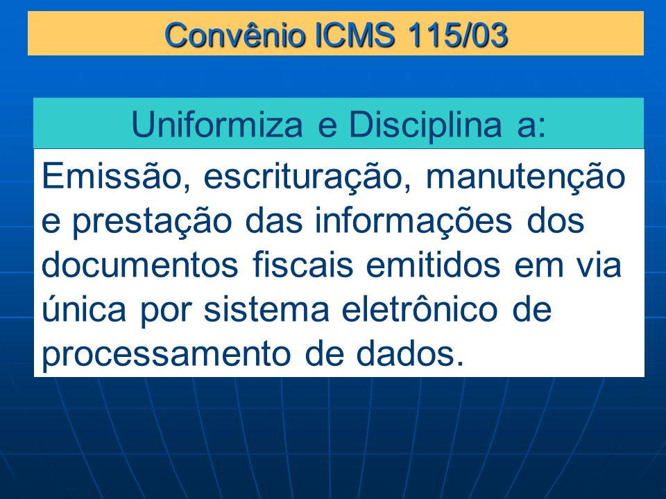 Uniformiza e Disciplina a: