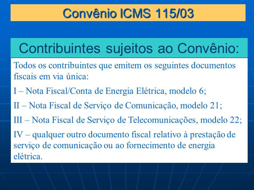 Contribuintes sujeitos ao Convênio: