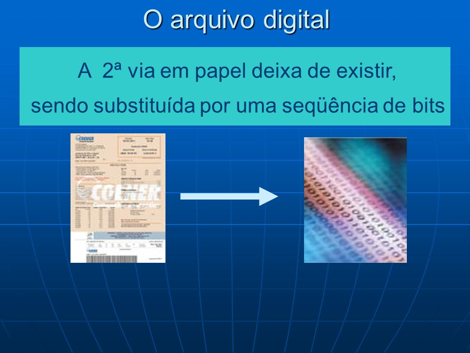 O arquivo digital A 2ª via em papel deixa de existir,