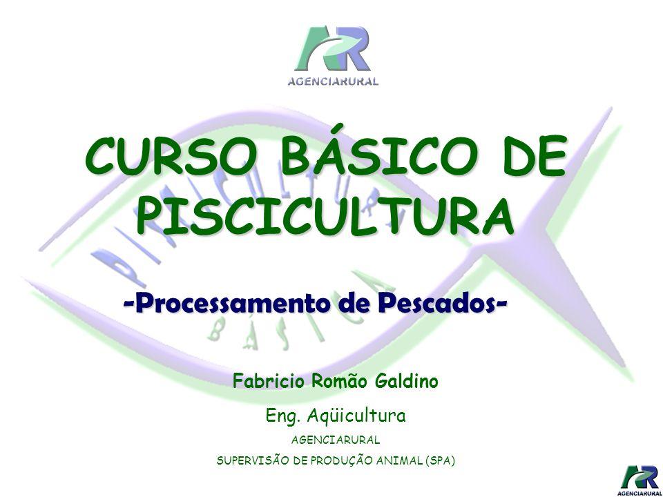 CURSO BÁSICO DE PISCICULTURA Fabricio Romão Galdino
