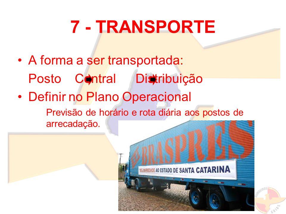 7 - TRANSPORTE A forma a ser transportada: Posto Central Distribuição